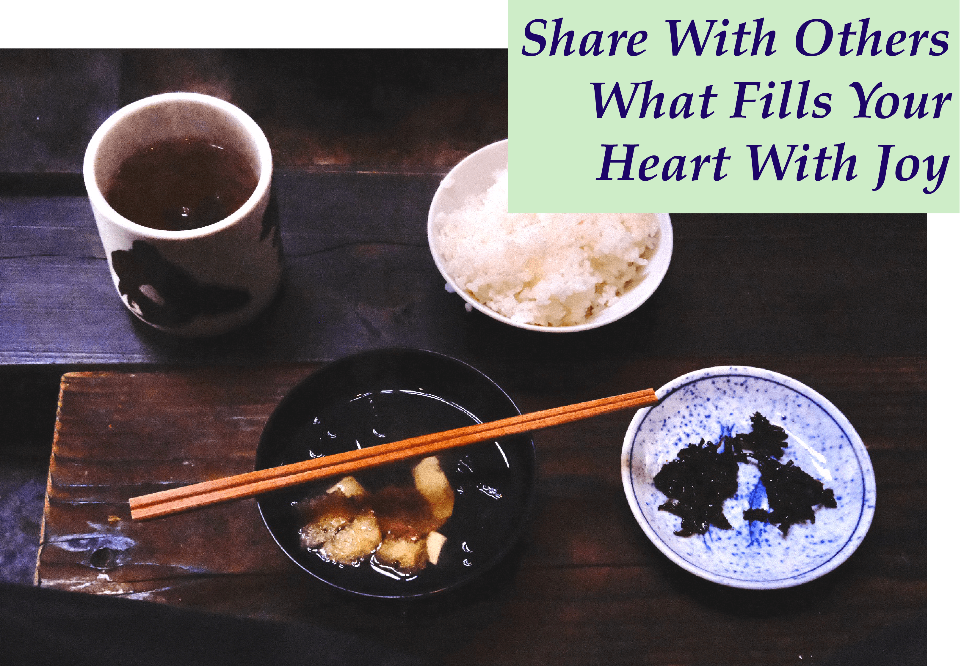 share with others what fills your heart with joy